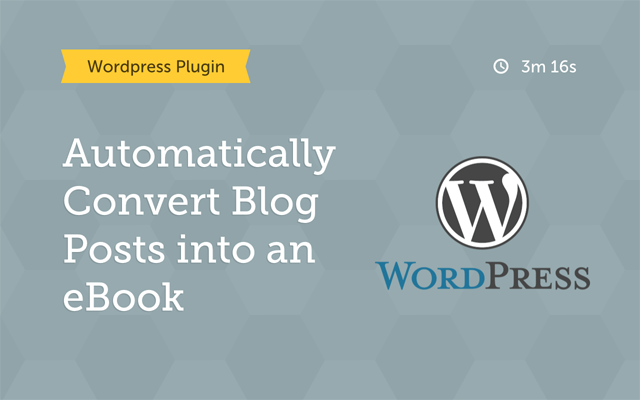 Automatically Convert Blog Posts Into an Ebook