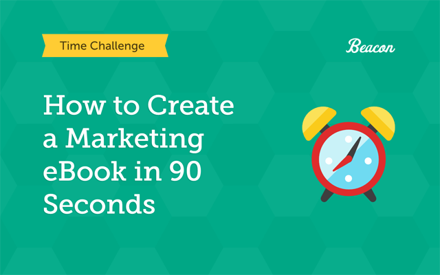 how to create a marketing ebook in 90 seconds