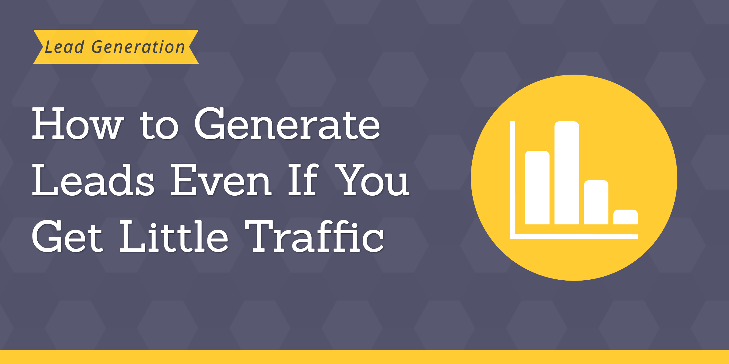 generate leads for small site with little traffic